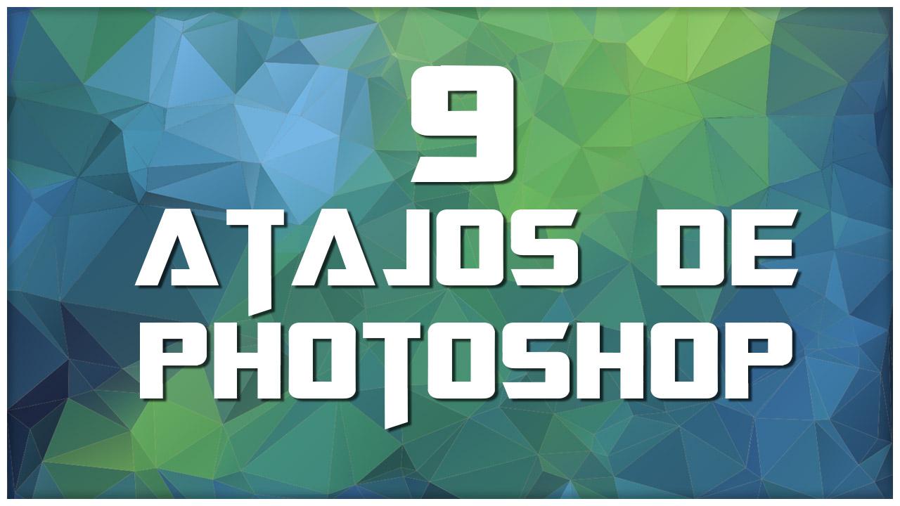 9 Atajos Muy Útiles Photoshop